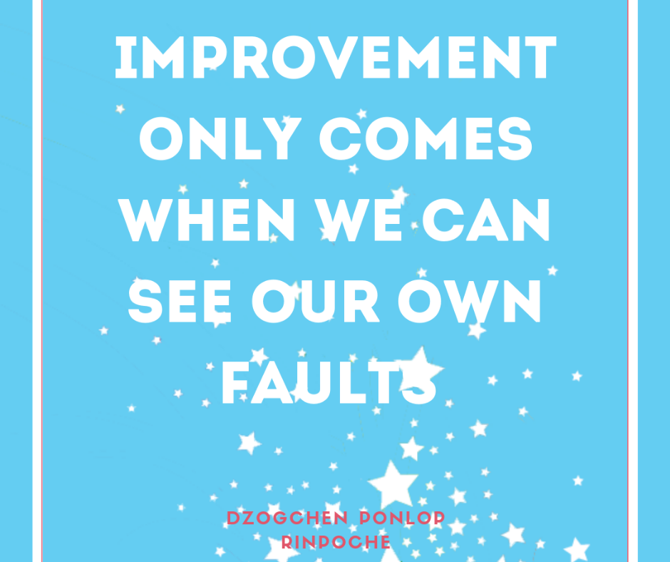 quote_Improvement only comes when we can see our own faults.