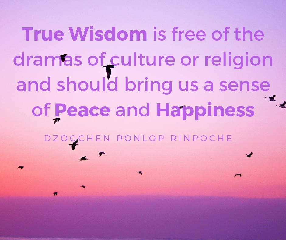 True wisdom is free of the dramas of culture or religion